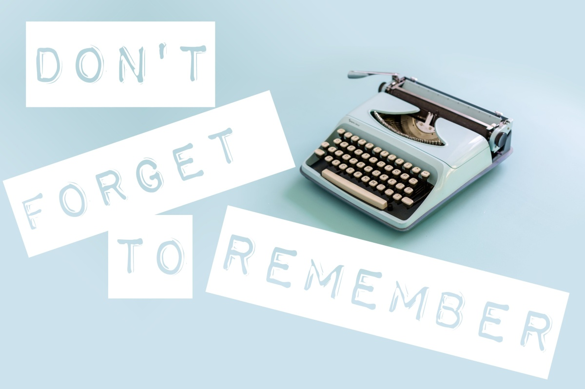Don't Forget toRemember
